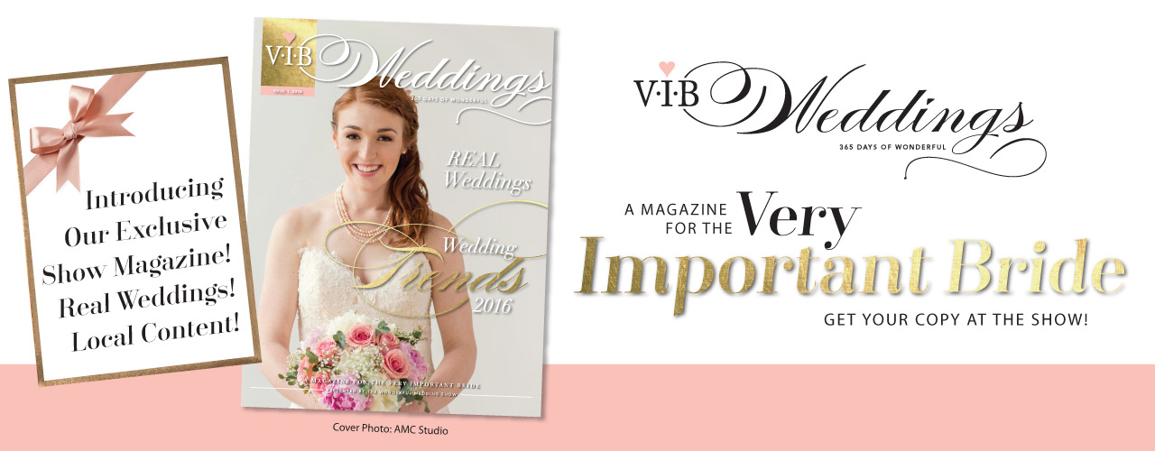 V.I.B. Weddings Magazine, A Magazine for the Very Important Bride