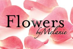 FLOWERS BY MELANIE