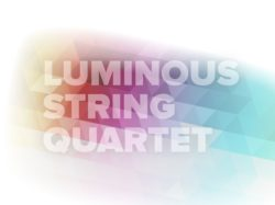 LUMINOUS STRING QUARTET