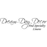 DREAM DAY DECOR AND SPECIALTY LINENS